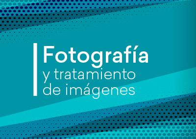 Fotografía y tratamiento de imágenes